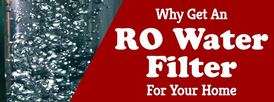 Why Get an RO Water Filter