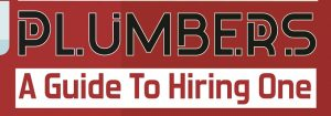 A Guide To Hiring Plumbers